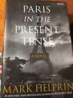 SIGNED by Mark Helprin Paris in the Present Tense 2017 Hardcover 1st ed