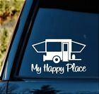 Pop Up Camper Travel Trailer Hiker Decal Sticker Tent Hiking BG199 Happy Place
