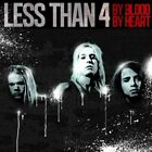LESS THAN 4-BY BLOOD BY HEART (UK IMPORT) CD NEW