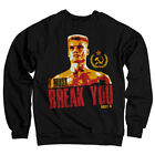 Officially Licensed Rocky I Must Break You Sweatshirt S XXL Sizes