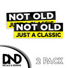 Not Old Just a Classic Decal Sticker Funny Aged For Jeep Truck D