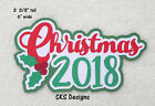 Die Cut CHRISTMAS 2018 Page Title Scrapbook Embellishment Page Paper Piecing CKS