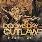 Doomsday Outlaw-Hard Times (UK IMPORT) CD NEW