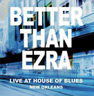 BETTER THAN EZRA - Live At House Of Blues New Orleans (CD) RARE/OOP