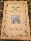 Birdbaths and Paper Cranes by Sharon Randall signed by author brand new HC DJ