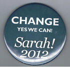 Sarah Palin for President 2012 Political Ad 3 Pinback Button Change Yes We Can