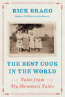 Rick Bragg Signed The Best Cook in the World Tales from My Mommas Table 1st