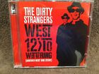 The Dirty Strangers CD West 12 To Wittering (Another West Side Story)