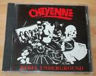 Cheyenne - Rebel Underground - 1991 US Delinquent / Mutha Records CD
