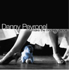 Danny Peyronel-Make the Monkey Dance (UK IMPORT) CD NEW