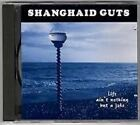 SHANGHAID GUTS 'Life Ain't Nothing But A Joke' CD