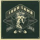 Iron Lamb-Fools Gold (UK IMPORT) CD NEW