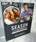 Season with Authority  Confident Home Cooking 215 Marc Murphy SIGNED 1st