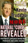 Kevin Trudeau More Natural Cures Revealed 2006 Hardcover