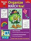 Organize March Now  PreK Pre School by The Mailbox Books Staff