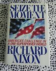 Seize the Moment by Richard Nixon SIGNED 2x With Letter President 1st Edition HC