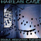 HARLAN CAGE-DOUBLE MEDICATION TUESDAY (UK IMPORT) CD NEW