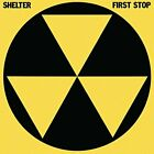 Shelter-First Stop (UK IMPORT) CD NEW