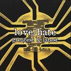 Greatest & Latest * by Love/Hate (CD, Apr-2000, Deadline US) Rare Deleted OOP