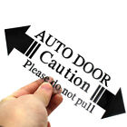 1x Automatic Auto Door Home Warning Caution Please Do Not Pull Decal Car Sticker