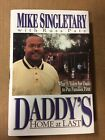 Daddys Home at Last by Mike Singletary Hardcover 1998 Signed First Printing