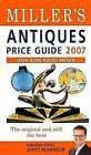 Millers Antiques Price Guide 2007 von Hearnden Jonty Edition