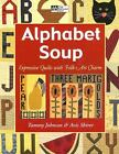 Alphabet Soup Expressive Quilts With Folk Art Charm by Johnson Tammy  Paperba