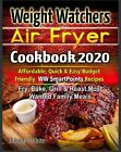 Weight Watchers Air Fryer Cookbook 2020  Affordable Quick  Easy PDF