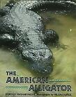 The American Alligator by Patent Dorothy Hinshaw  Hardcover