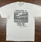 Vintage Education is Hanging Around Until You Catch On Teacher Education Art tee