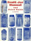 1983 Glass Fruit Jars Makers Types Dates Values Signed Illustrated Book