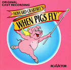 When Pigs Fly-Howard Crabtree's-1996-Original Cast CD