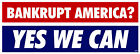 ANTI OBAMA BANKRUPT AMERICA YES WE CAN POLITICAL BUMPER STICKER 4167