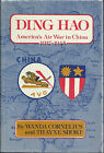 Ding Hao: America's Air War in China, 1937-1945 by Wanda Cornelius