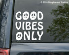 Good Vibes Only Vinyl Decal Sticker Peace Hippie Love 5 x 55