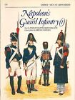 Napoleon's Guard Infantry (1) (Osprey/Men-at Arms Series #153)