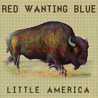 RED WANTING BLUE CD - LITTLE AMERICA (2014) - NEW UNOPENED