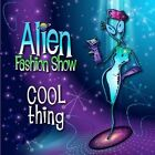 Alien Fashion Show - Cool Thing (Mocambo / Hot Summer Nights / Las Vegas / Bad M