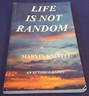 2006 LIFE is NOT RANDOM Paperback Book by Marvin Knittel SIGNED by Author