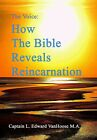 The Voice How the Bible Reveals Reincarnation SIGNED by Author L E VanHoose