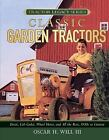 Garden Tractors : Deere, Cub Cadet, Wheel Horse, and All the Rest, 1930s to...