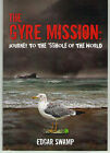 Edgar Swamp Gyre Mission Journey to the sshole of the World Signed by Author