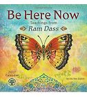 Be Here Now 2017 Wall Calendar Teachings from Ram Dass Art By Sue Zipkin