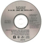 NADANUF - 6 AM We Be Rollin' - Ghostown DJ Remix (CD Promo 1998) 2 Track Single