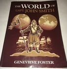 World of Captain John Smith by Genevieve Foster 1999 Paperback