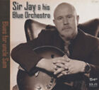SIR JAY & HIS BLUE ORCHESTRA - Blues For Uncle Sam - Blues From Scandinavia