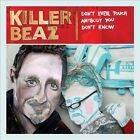 Don't Ever Touch Anybody You Don't Know Killer Beaz CD 2013 Loudmouth NEW SEALED