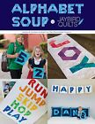 Alphabet Soup Letters and Numbers to Build Your Own Personalized Projects BOOK