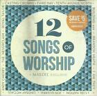 12 SONGS OF WORSHIP * CASTING CROWNS*THIRD DAY*JOHN GUERRA*ANDY CHERRY