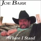 Barr, Joe : Where I Stand CD DISC ONLY #54